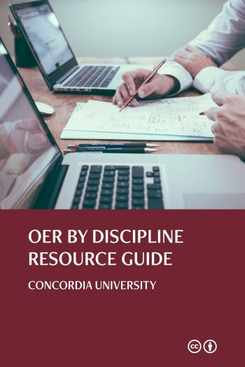 Cover image for OER by Discipline Resource Guide : Concordia University